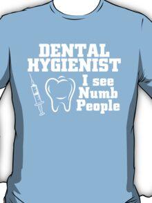 Dental Hygienist I See Numb People T-Shirt