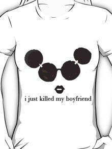 i killed my boyfriend T-Shirt