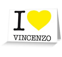 I ♥ VINCENZO Greeting Card