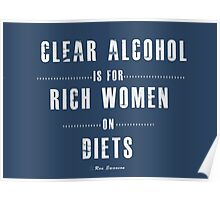 Clear alcohol is for rich women Poster