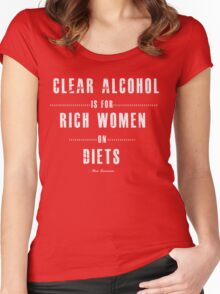 Clear alcohol is for rich women Women's Fitted Scoop T-Shirt