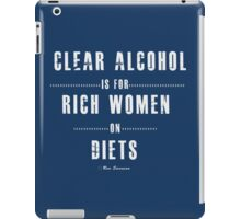 Clear alcohol is for rich women iPad Case/Skin