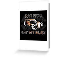 Rat Rod Eat My Rust Greeting Card
