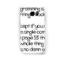 Programming is like  writing a book Samsung Galaxy Case/Skin
