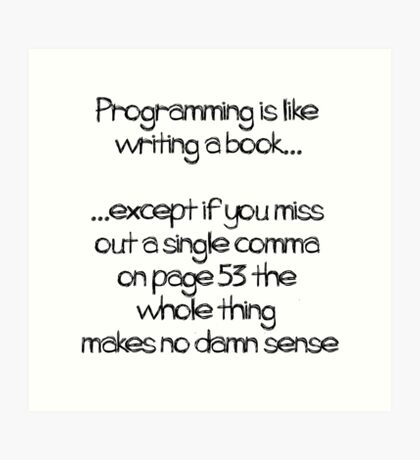 Programming is like  writing a book Art Print