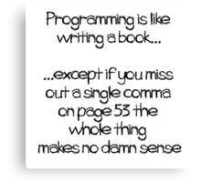 Programming is like  writing a book Canvas Print