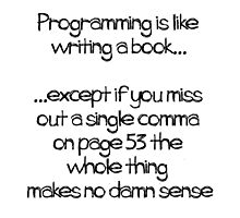 Programming is like  writing a book Photographic Print