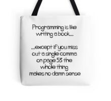 Programming is like  writing a book Tote Bag