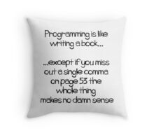Programming is like  writing a book Throw Pillow