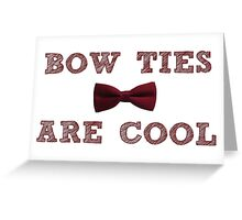 Doctor Who - Bow Ties are cool #1 Greeting Card