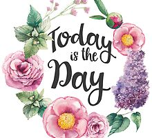 Today is the day flower wreath by junkydotcom