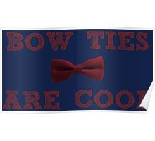 Doctor Who - Bow Ties are cool #2 Poster