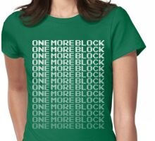 One More Block - Can't Stop Mining T Shirt Womens Fitted T-Shirt