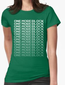 One More Block - Can't Stop Mining T Shirt T-Shirt