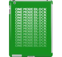One More Block - Can't Stop Mining T Shirt iPad Case/Skin