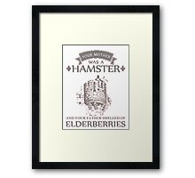 Your Mother Was A Hamster T Shirt Shirts Framed Print