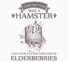 Your Mother Was A Hamster and Your Father Smelled of Elderberries T Shirt and Hoodie Kids Clothes