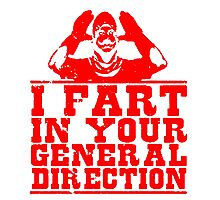 I Fart In Your General Direction T Shirt Shirts Photographic Print