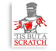 'Tis But A Scratch T Shirts, Stickers and Other Gifts Monty Python's Canvas Print