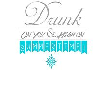 Drunk on You Photographic Print