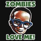 Zombies Love Brains by Brother Adam