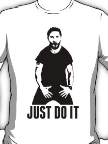JUST DO IT - Shia LaBeouf Transparent T-Shirt