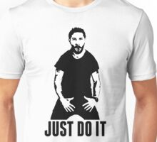 JUST DO IT - Shia LaBeouf Unisex T-Shirt
