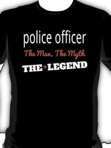 POLICE OFFICER THE LEGEND T-Shirt