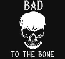 Bad To The Bone Skull T Shirt Unisex T-Shirt