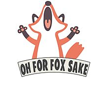 Oh For Fox Sake T Shirt Photographic Print