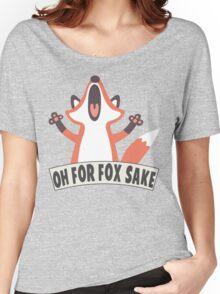 Oh For Fox Sake T Shirt Women's Relaxed Fit T-Shirt