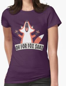 Oh For Fox Sake T Shirt T-Shirt
