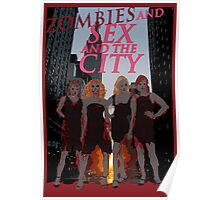 Zombies and Sex and the City Poster