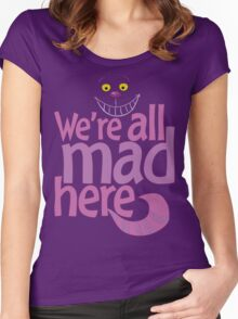 Cheshire Cat We're All Mad Here T Shirt Women's Fitted Scoop T-Shirt