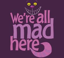 Cheshire Cat We're All Mad Here T Shirt Womens Fitted T-Shirt