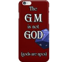 The GM Is Not God iPhone Case/Skin
