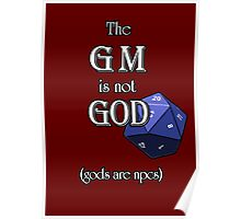The GM Is Not God Poster