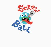 Screwball  T-Shirt