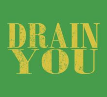 Drain You T Shirts, Stickers and Other Gifts Kids Clothes