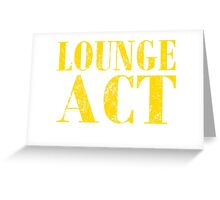 Lounge Act T Shirts, Stickers and Other Gifts Greeting Card