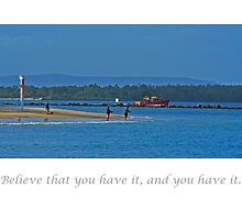 Believe that you have it and you have it by dentalphotoart