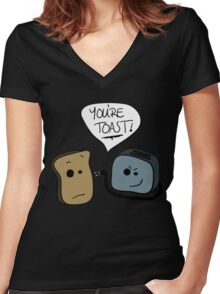 You're toast! Women's Fitted V-Neck T-Shirt