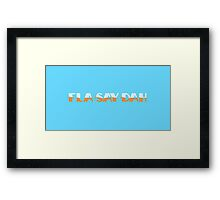 FLA-SAY-DAH Framed Print