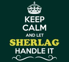 Keep Calm and Let SHERLAG Handle it T-Shirt
