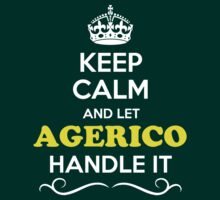 Keep Calm and Let AGERICO Handle it T-Shirt