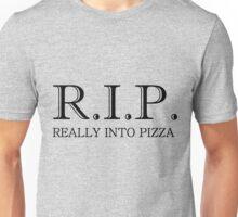 R.I.P. REALLY INTO PIZZA Unisex T-Shirt
