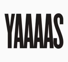 YAAAS by MermanOfSalinas