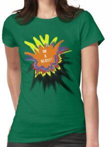 Im a blast!! Womens Fitted T-Shirt