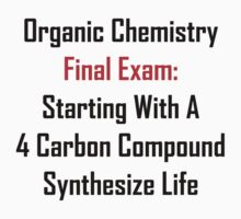 Organic Chemistry Final Exam: Synthesize Life Kids Clothes