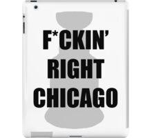 F*CKIN RIGHT CHICAGO iPad Case/Skin